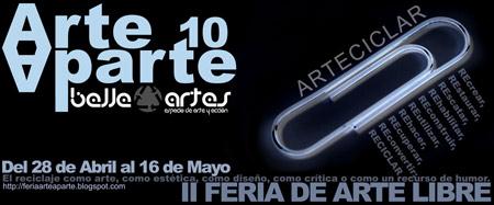 Arteaparte 2010: 2ª Feria del arte libre dedicada al reciclaje